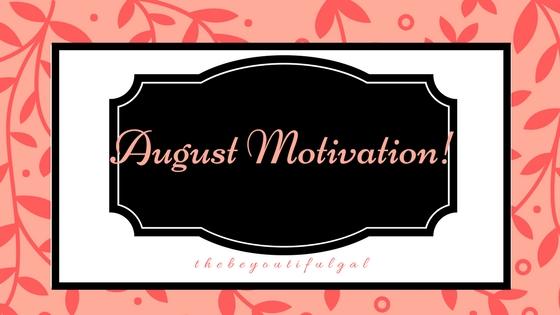 August Motivation!